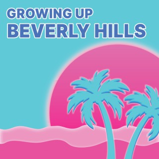 Growing Up Beverly Hills