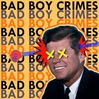 Bad Boy Crimes