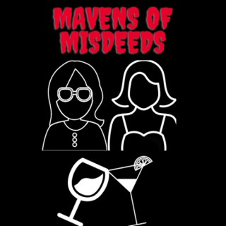 Mavens of Misdeeds