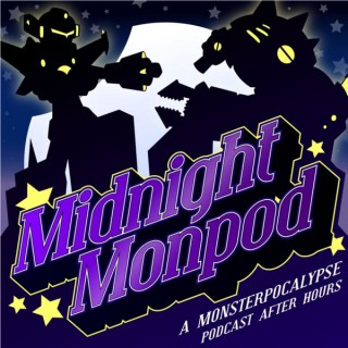 Midnight MonPod: A Monsterpocalypse Podcast After Hours