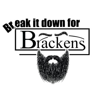 Break It Down for Brackens Podcast