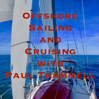 Offshore Sailing and Cruising with Paul Trammell