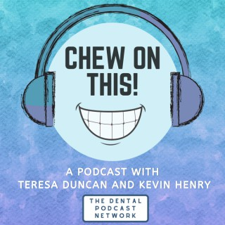 Chew on This - A Dental Podcast
