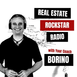 Real Estate Rockstar Radio - With Your Coach Borino