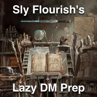 Sly Flourish's Lazy DM Prep