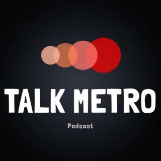 Talk Metro Podcast