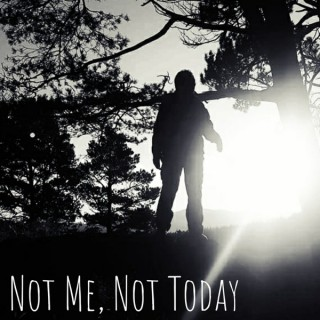 Not Me, Not Today Podcast