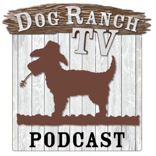 Dog Ranch TV Podcast