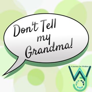 Don't Tell my Grandma