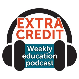 Extra Credit - Weekly Education Podcast