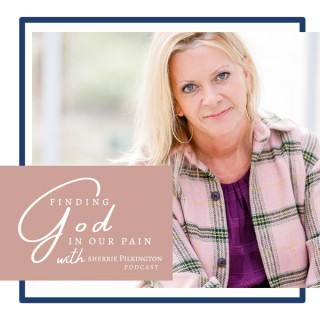 Finding God in Our Pain