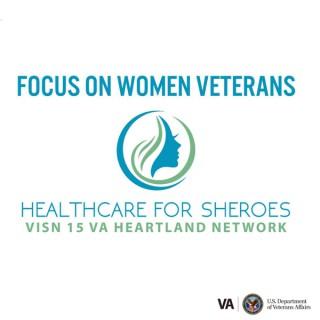 Focus on Women Veterans, Healthcare for Sheroes