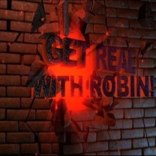 Get Real With Robin!