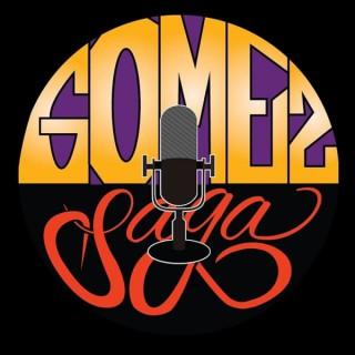 Gomez Saga Podcast