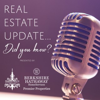 Real Estate Update...Did You Know?