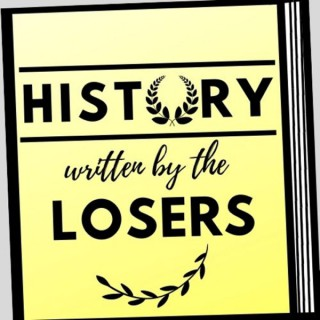 History Written By The Losers