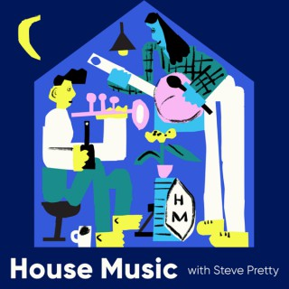 House Music with Steve Pretty