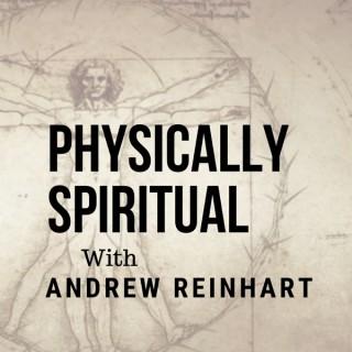 Physically Spiritual