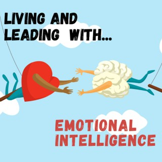 Living and Leading with Emotional Intelligence