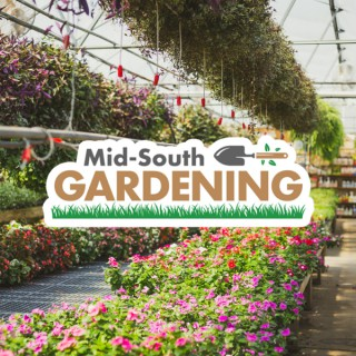 Mid-South Gardening Podcast