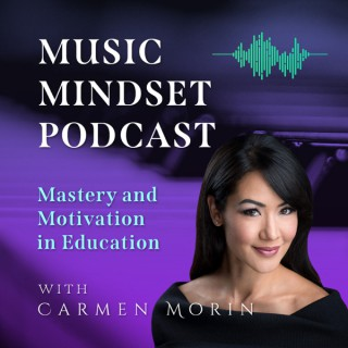 Music Mindset: Mastery and Motivation in Education