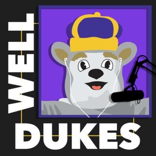 Well Dukes