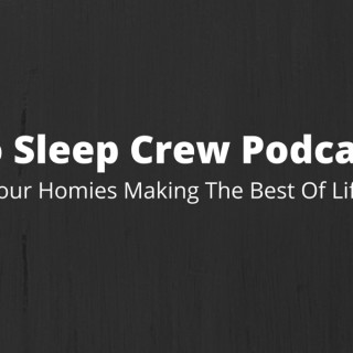 No Sleep Crew Podcast