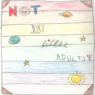 Not Just Little Adults