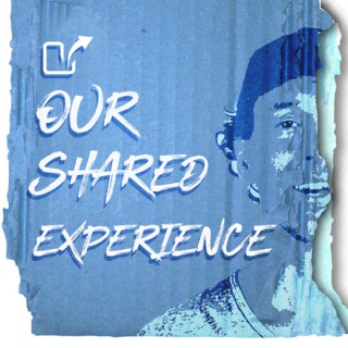 Our Shared Experience