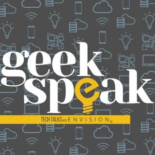 Geek Speak - Tech Talks with Envision IT