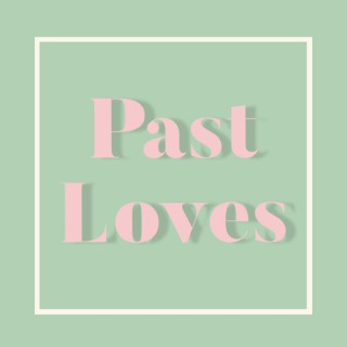 Past Loves - A History Of The Greatest Love Stories