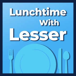 Lunchtime with Lesser