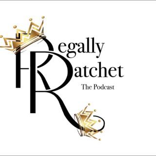 Regally Ratchet
