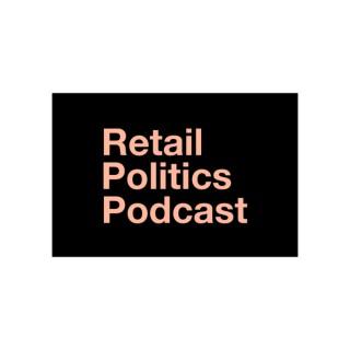 Retail Politics Podcast