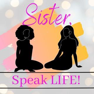 Sister, Speak LIFE! with Marline Paul