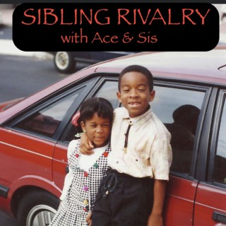 Sibling Rivalry with Ace and Sis