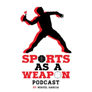 Sports As A Weapon Podcast