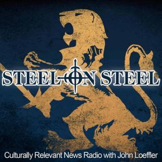 Steel on Steel with John Loeffler