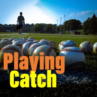 Playing Catch: Our (Father-Son) Journey