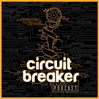 Circuit Breaker! - The Awards, Film, & TV Podcast