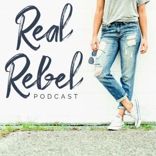 Real Rebel Podcast