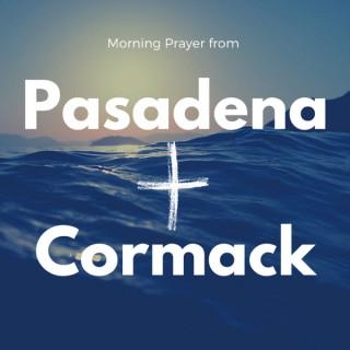 Morning Prayer from Pasadena and Cormack NL