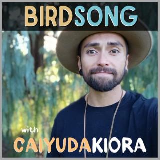 Birdsong with Caiyuda Kiora