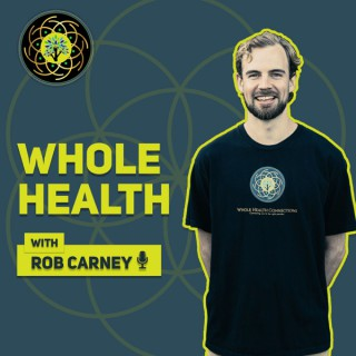 Whole Health with Rob Carney Podcast