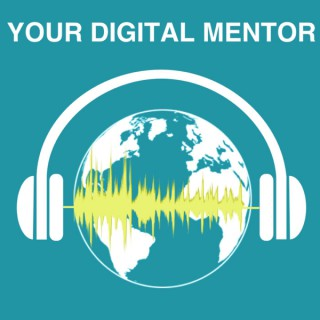 Your Digital Mentor Podcast