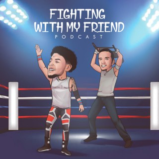 Fighting With My Friend
