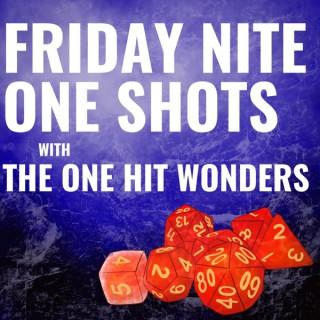 Friday Nite One Shots