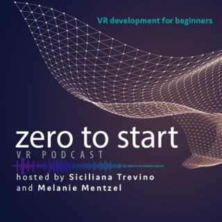 Zero to Start VR Podcast: Unity development from concept to Oculus test channel