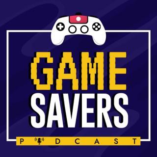 Game Savers Podcast