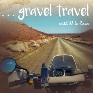 Gravel Travel Adventure Motorcycling Podcast